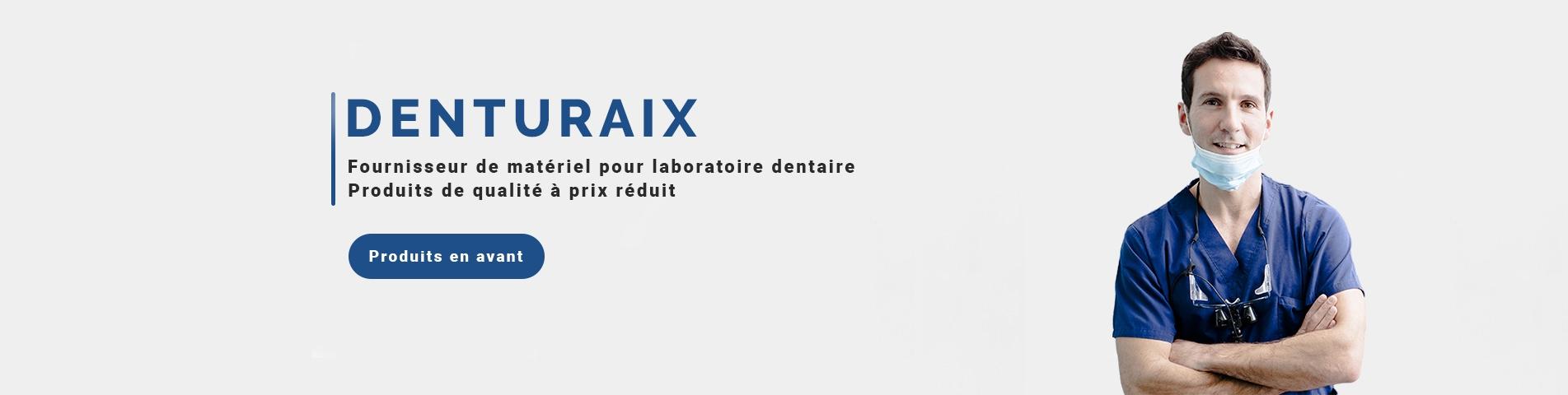Denturaix Fournisseur de matériel pour laboratoire dentaire